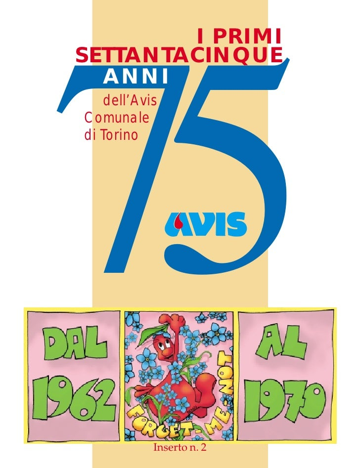 I PRIMI SETTANTACINQUE     75   ANNI    dell'Avis Comunale di Torino                Inserto n. 2