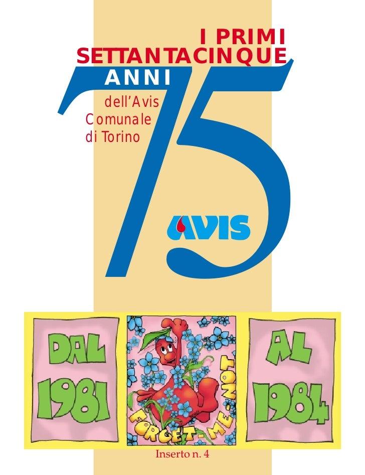 I PRIMI SETTANTACINQUE     75   ANNI    dell'Avis Comunale di Torino                Inserto n. 4