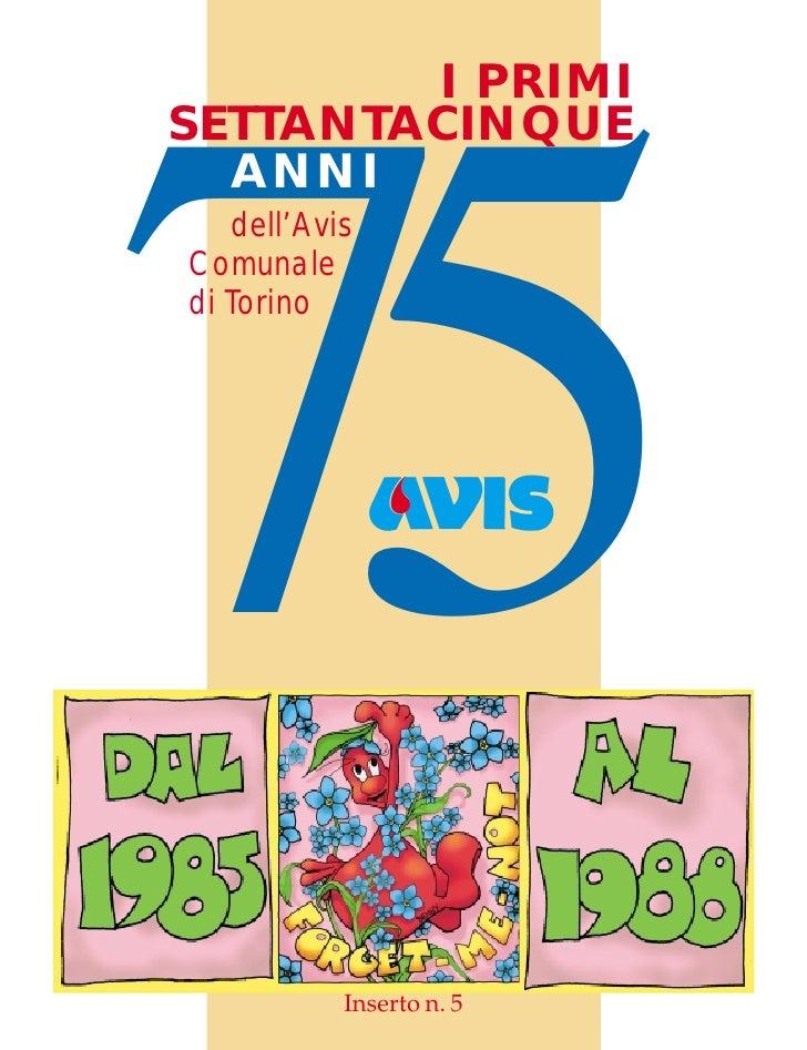 I PRIMI SETTANTACINQUE     75   ANNI    dell'Avis Comunale di Torino                Inserto n. 5
