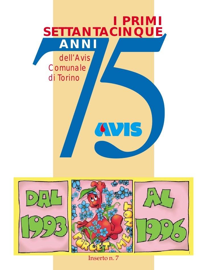 I PRIMI SETTANTACINQUE     75   ANNI    dell'Avis Comunale di Torino                Inserto n. 7