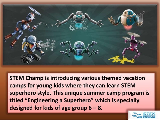 STEM Champ is introducing various themed vacation camps for young kids where they can learn STEM superhero style. This uni...