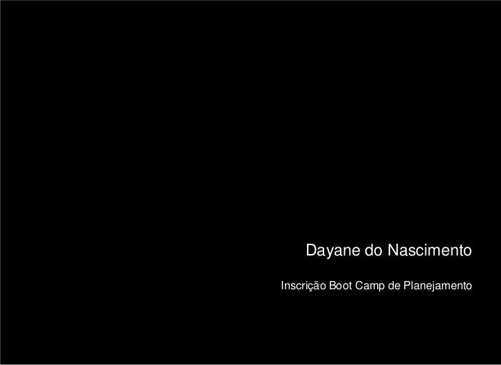 Dayane do NascimentoInscrição Boot Camp de Planejamento