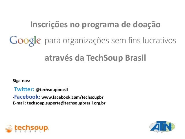 Inscrições no programa de doação através da TechSoup Brasil Siga-nos: -Twitter: @techsoupbrasil -Facebook: www.facebook.co...
