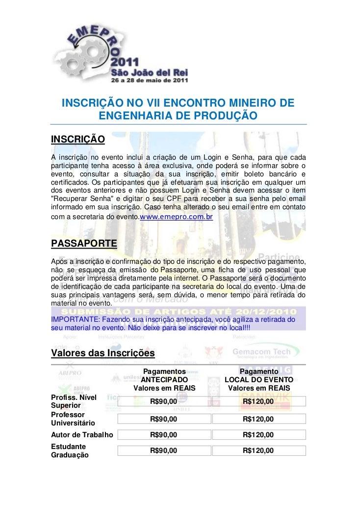 INSCRIÇÃO NO VII ENCONTRO MINEIRO DE ENGENHARIA DE PRODUÇÃO<br />INSCRIÇÃO<br />A inscrição no evento inclui a criação de ...
