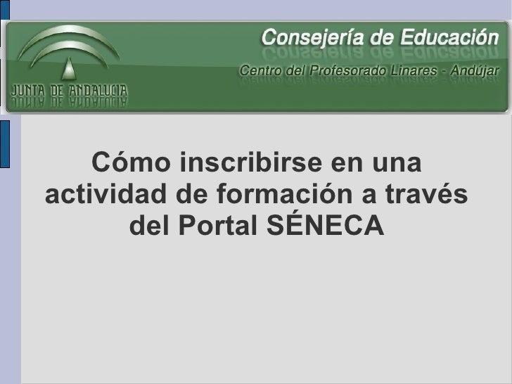Cómo inscribirse en una actividad de formación a través del Portal SÉNECA