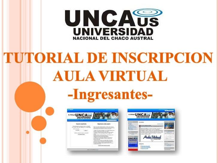 TUTORIAL DE INSCRIPCION <br />AULA VIRTUAL<br />-Ingresantes-<br />