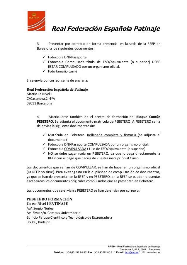 Real Federación Española Patinaje RFEP – Real Federación Española de Patinaje Casanova 2, 4º A, 08011, Barcelona Telefono:...