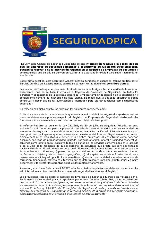La Comisaría General de Seguridad Ciudadana solicitó información relativa a la posibilidad de que las empresas de segurida...