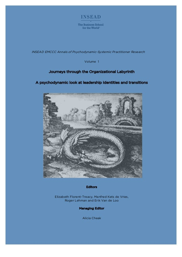 INSEAD EMCCC Annals of Psychodynamic-Systemic Practitioner Research Volume 1 Journeys through the Organizational Labyrinth...