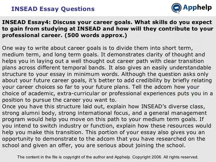insead essay questions Insead mba essay example #1 question: describe a situation taken from school, business, civil or military life, where you did not meet your personal objectives, and.