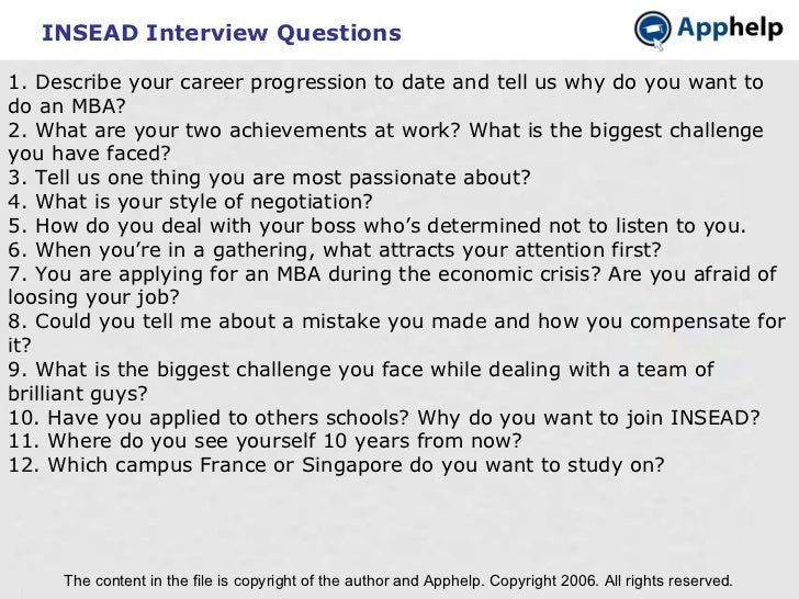 INSEAD Interview Questions The content in the file is copyright of the author and Apphelp. Copyright 2006. All rights rese...