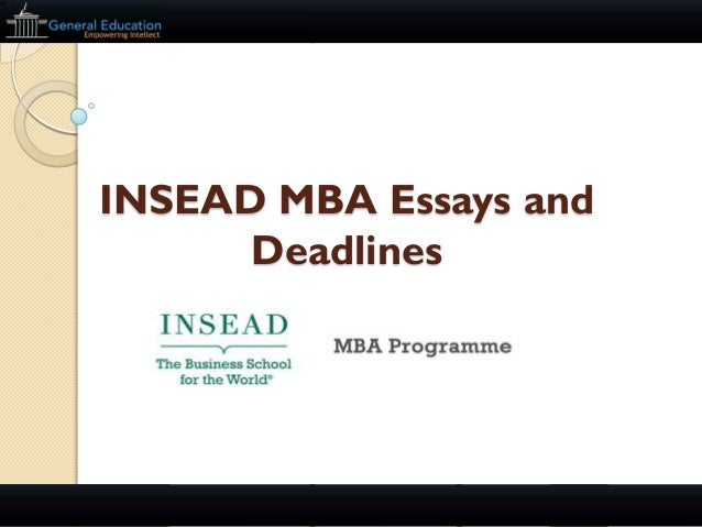 insead mba essays 2015 Applying to insead an admissions pro shares tips on what insead is looking  for & how to create an application that demonstrates your fit.