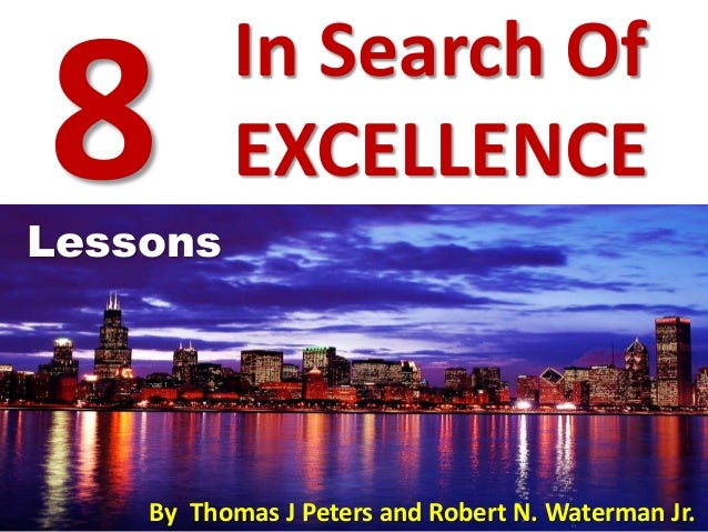 8 profound lessons from in search of excellence by thomas j peters and robert n waterman jr in search of excellence lessons publicscrutiny Gallery