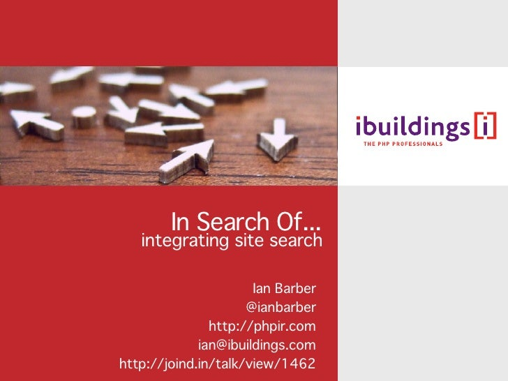 In Search Of...    integrating site search                        Ian Barber                      @ianbarber              ...