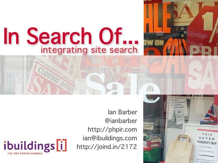 In Searchsite search     integrating                 Of...                         Ian Barber                      @ianbar...