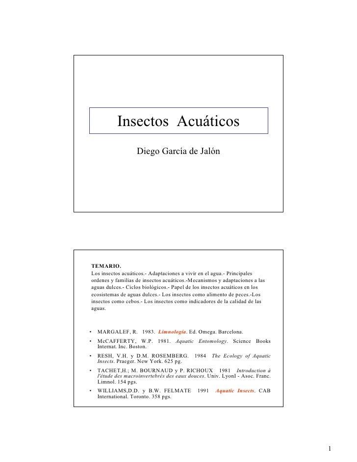 Insectos Acuáticos                    Diego García de Jalón     TEMARIO. Los insectos acuáticos.- Adaptaciones a vivir en ...