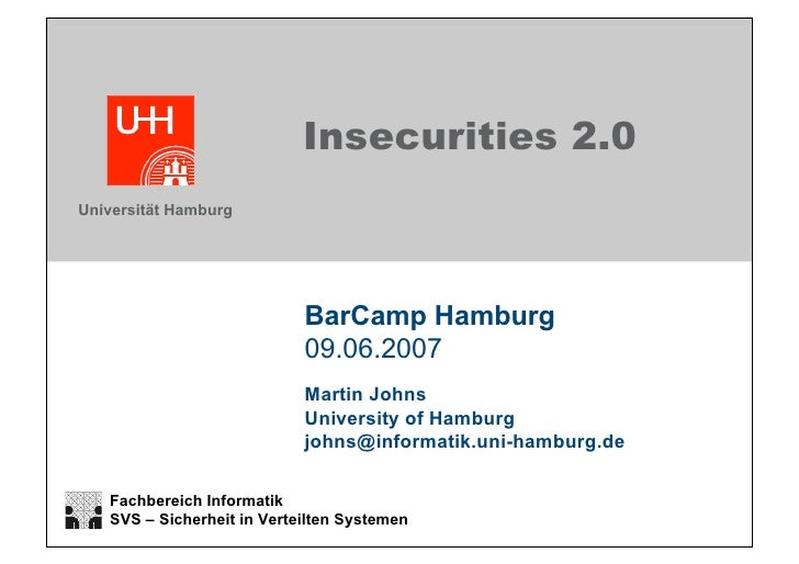 Insecurities 2.0 Universität Hamburg                                 BarCamp Hamburg                             09.06.200...
