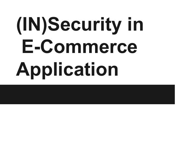 InSecurity In E-Commerce Applications