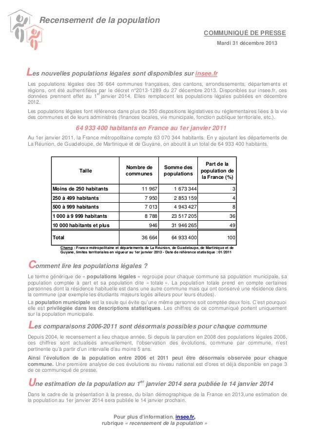 Recensement de la population COMMUNIQUÉ DE PRESSE Mardi 31 décembre 2013  Les nouvelles populations légales sont disponibl...