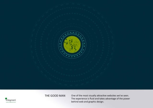 THE GOOD MAN One of the most visually attractive websites we've seen.   t) The experience is fluid and takes advantage of t...