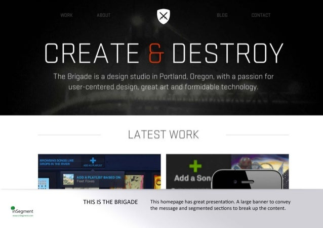 9 CREATE DESTRDY  The Brigade is a design studio in Portland,  Oregon,  with a passion for user-centered design,  great ar...