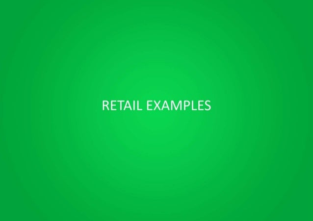RETAIL EXAMPLES