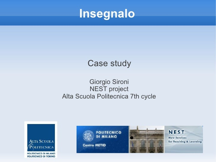 Insegnalo        Case study         Giorgio Sironi         NEST projectAlta Scuola Politecnica 7th cycle