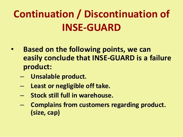 Continuation / Discontinuation of INSE-GUARD • Based on the following points, we can easily conclude that INSE-GUARD is a ...