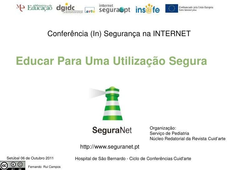 Conferência (In) Segurança na INTERNET    Educar Para Uma Utilização Segura                                               ...