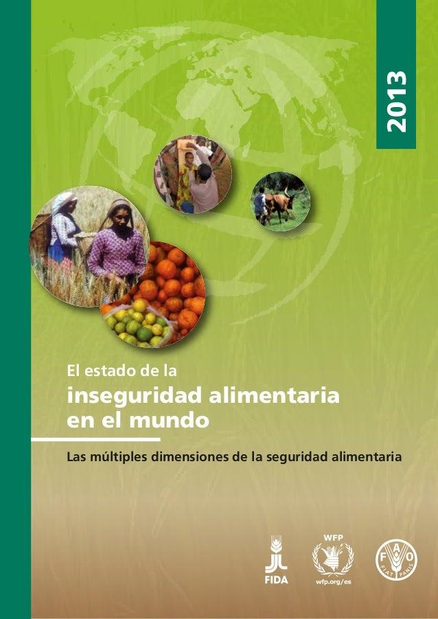 2013 2013 El estado de la inseguridad alimentaria en el mundo Las múltiples dimensiones de la seguridad alimentaria Los pr...