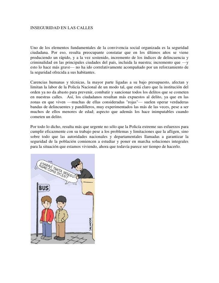 INSEGURIDAD EN LAS CALLES<br />Uno de los elementos fundamentales de la convivencia social organizada es la seguridad ciud...