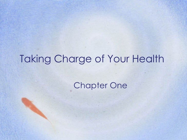 Taking Charge of Your Health Chapter One