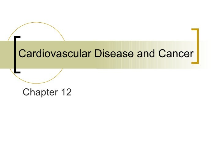 Cardiovascular Disease and Cancer Chapter 12