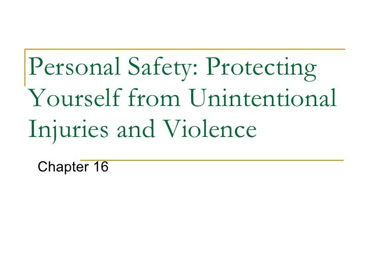 Personal Safety: Protecting Yourself from Unintentional Injuries and Violence Chapter 16