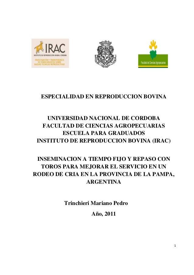 1  ESPECIALIDAD EN REPRODUCCION BOVINA UNIVERSIDAD NACIONAL DE CORDOBA FACULTAD DE CIENCIAS AGROPECUARIAS ESCUELA PARA G...