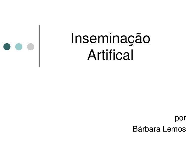 Inseminação Artifical por Bárbara Lemos