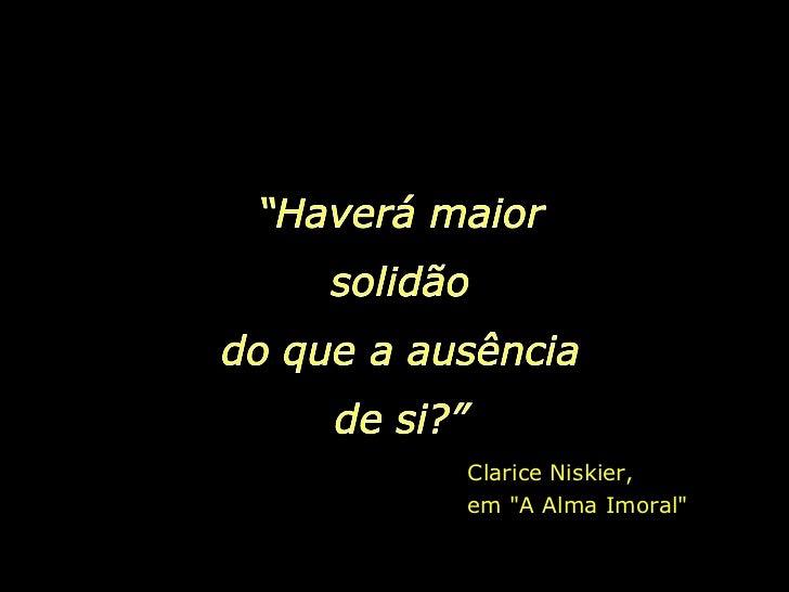 """Clarice Niskier,  em """"A Alma Imoral"""""""