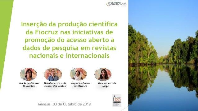 Inserção da produção científica da Fiocruz nas iniciativas de promoção do acesso aberto a dados de pesquisa em revistas na...