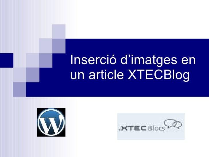 Inserció d'imatges en un article XTECBlog