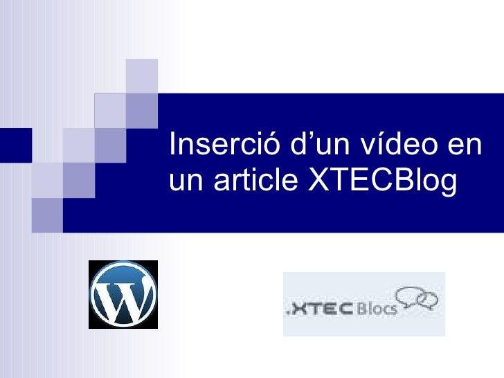 Inserció d'un vídeo en un article XTECBlog