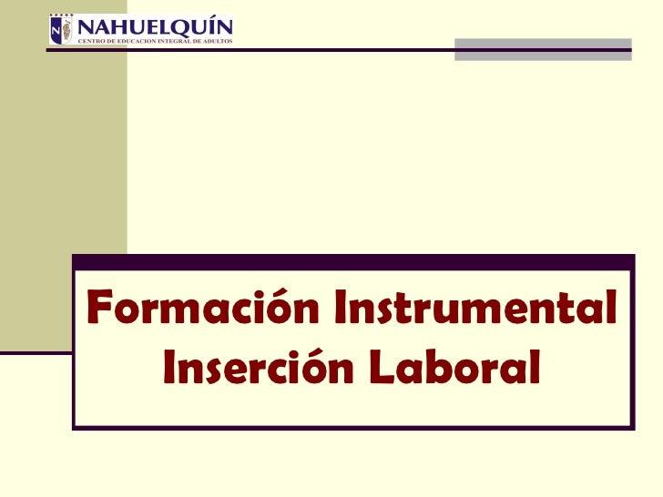 Formación Instrumental Inserción Laboral