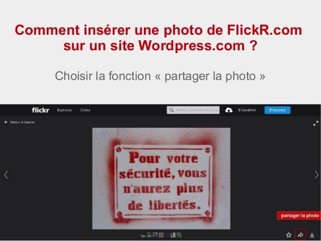 Comment insérer une photo de FlickR.com sur un site Wordpress.com? Choisir la fonction «partager la photo»
