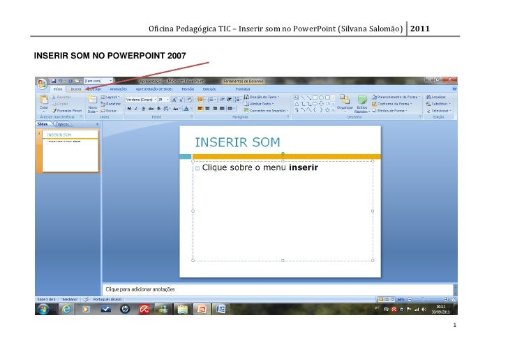 Oficina Pedagógica TIC – Inserir som no PowerPoint (Silvana Salomão) 2011INSERIR SOM NO POWERPOINT 2007                   ...