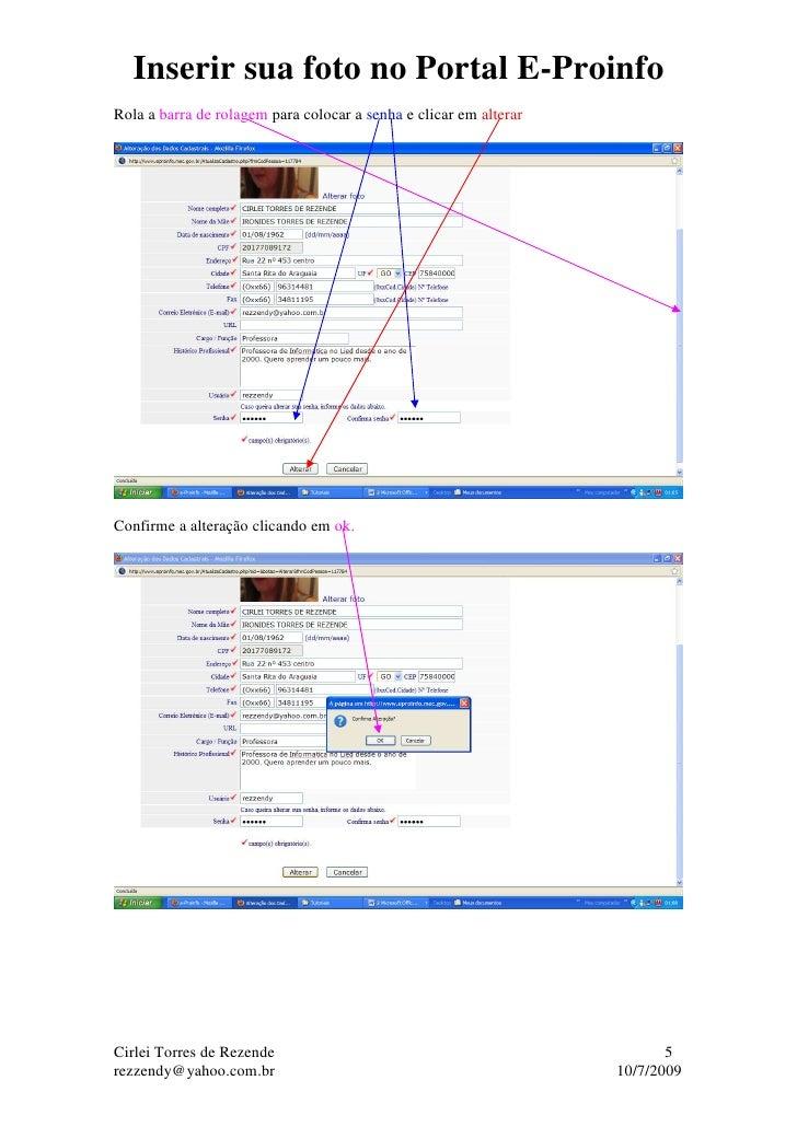 Inserir sua foto no Portal E-Proinfo Rola a barra de rolagem para colocar a senha e clicar em alterar     Confirme a alter...