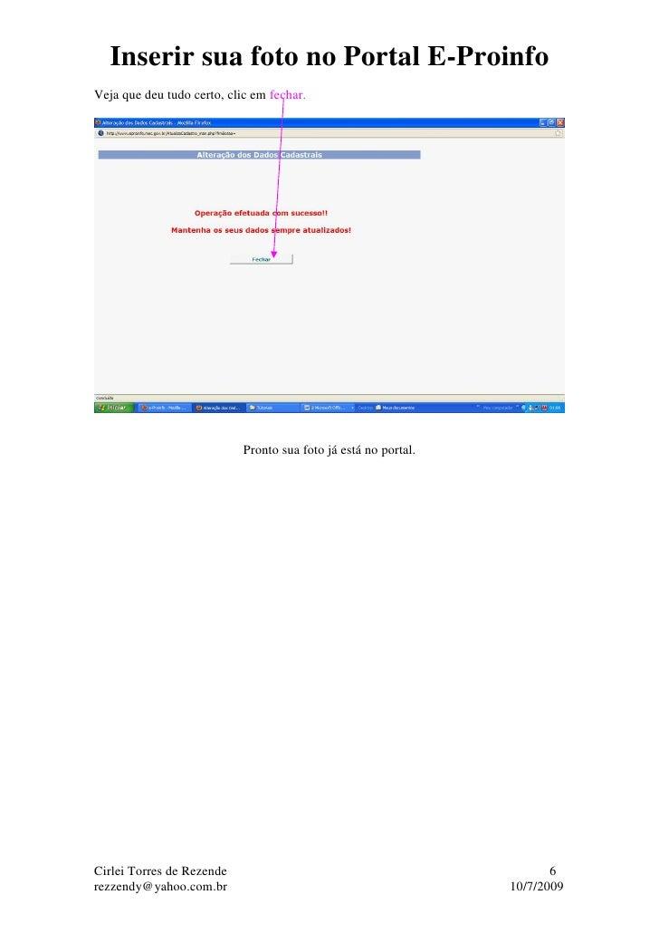 Inserir sua foto no Portal E-Proinfo Veja que deu tudo certo, clic em fechar.                                 Pronto sua f...