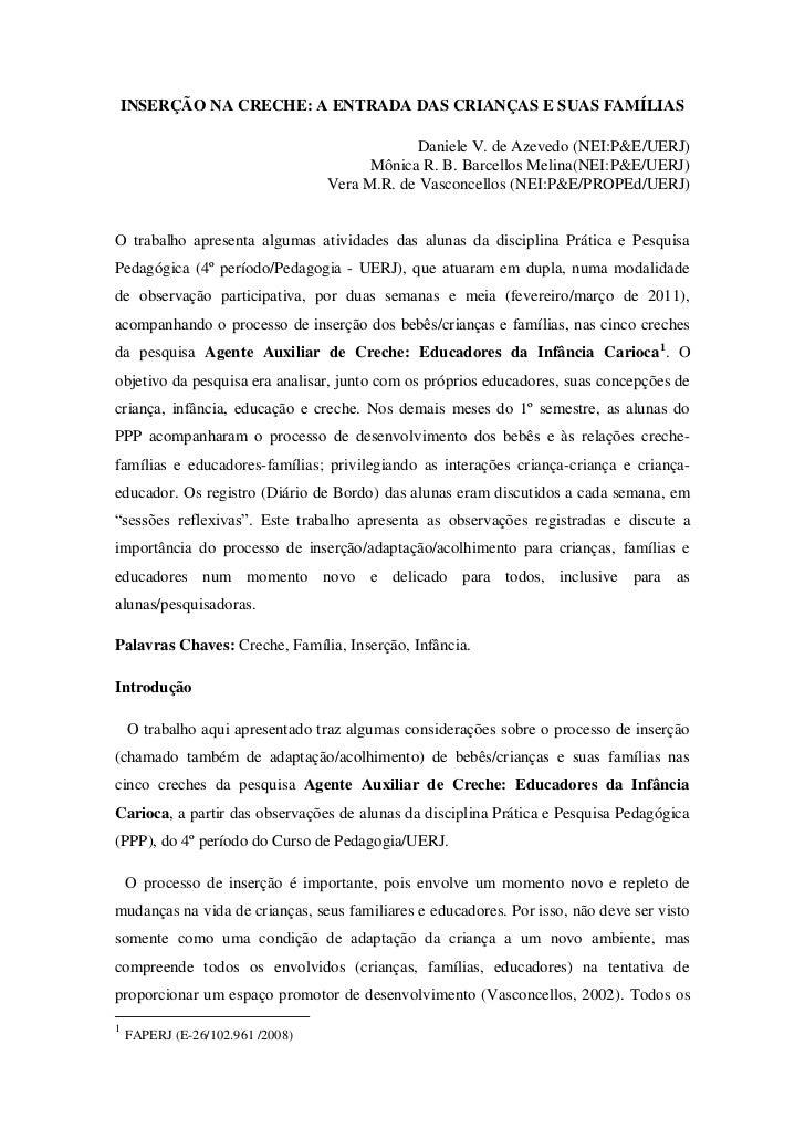 INSERÇÃO NA CRECHE: A ENTRADA DAS CRIANÇAS E SUAS FAMÍLIAS                                              Daniele V. de Azev...