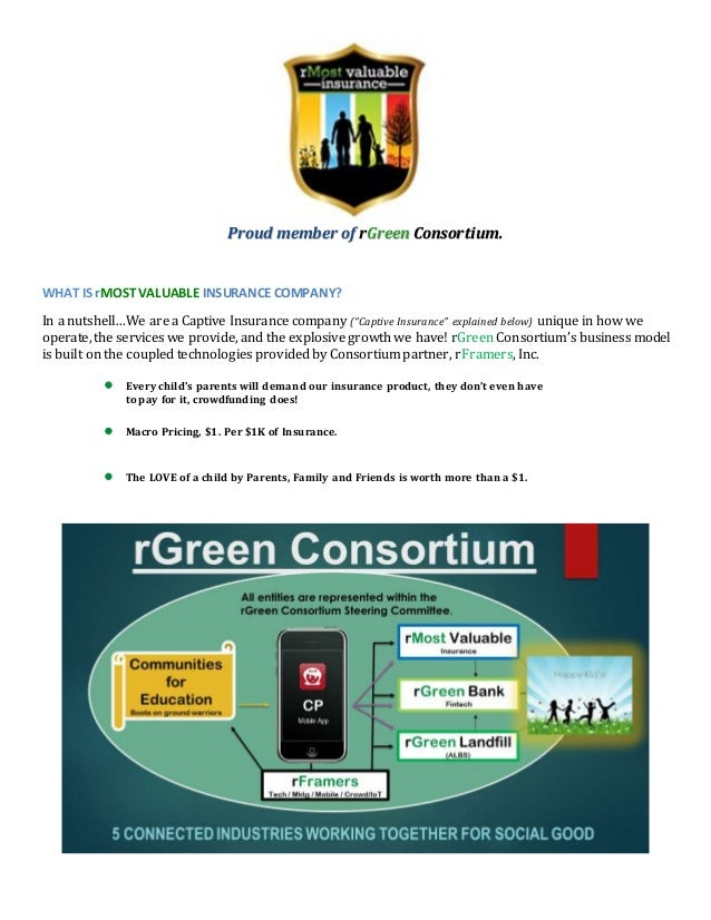 Proud member of rGreen Consortium. WHAT IS rMOST VALUABLE INSURANCE COMPANY? In a nutshell…We are a Captive Insurance comp...