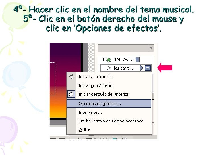 4º- Hacer clic en el nombre del tema musical. 5º- Clic en el botón derecho del mouse y clic en 'Opciones de efectos'.
