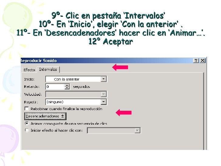 9º- Clic en pestaña 'Intervalos'  10º- En 'Inicio', elegir 'Con la anterior' . 11º- En 'Desencadenadores' hacer clic en 'A...