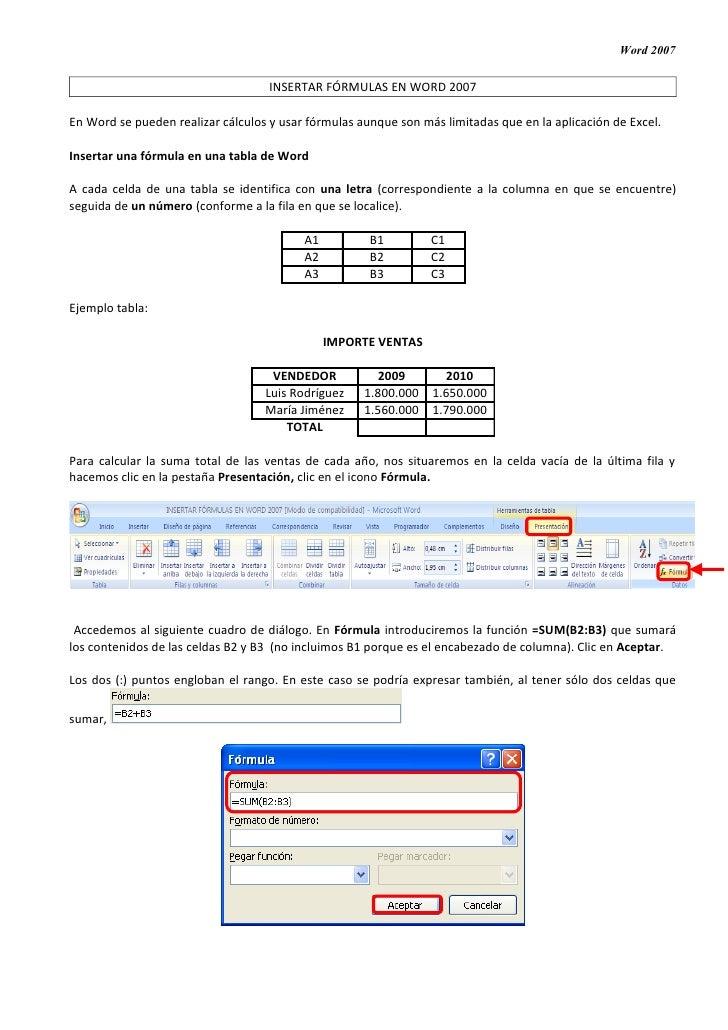 Word 2007                                    INSERTAR FÓRMULAS EN WORD 2007En Word se pueden realizar cálculos y usar fórm...